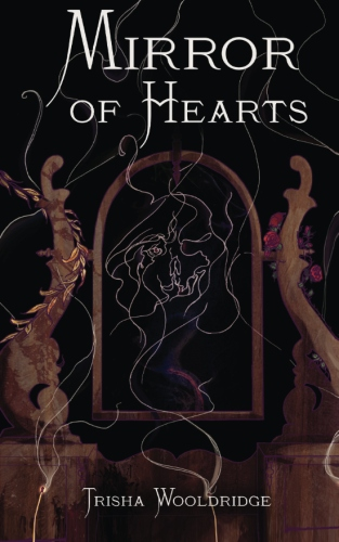 Mirror of Hearts by Trisha J. Wooldridge